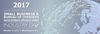 Small Business & Bureau of Overseas Building Operations Industry Day