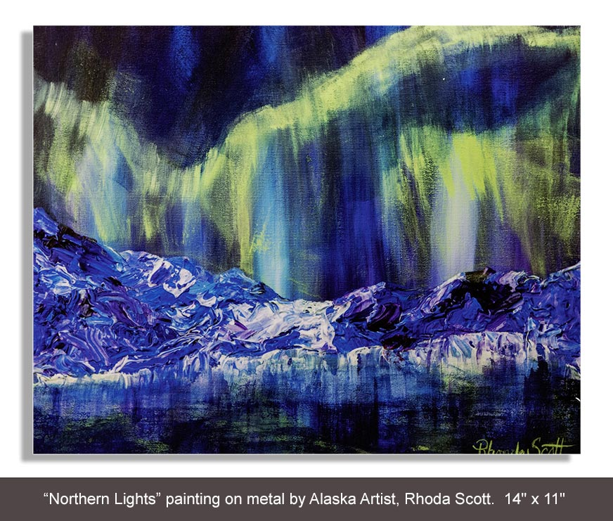 Additional Door Prize - Beautiful northern lights painting on metal by Alaska Artist, Rhoda Scott.  14